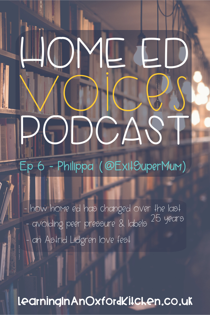 Home Ed Voices Podcast Episode 6 - Philippa (@ExitSuperMum) HomeEdVoicesPodcast - A podcast where home educators tell us about their home ed adventures in the UK.